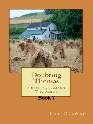 Doubting Thomas: Nurse Hal Among the Amish Fay Risner