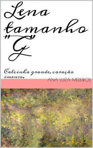Lena tamanho G  by  Ana Luiza Medeiros