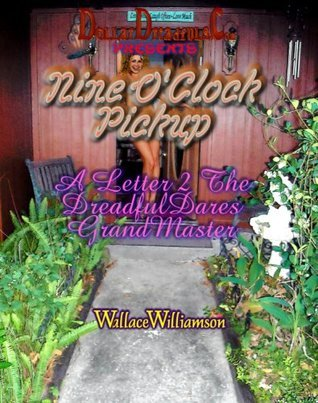 Nine OClock PickUp (Stories2Read Naked@Night Book 1)  by  Wallace Williamson