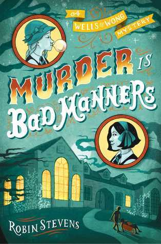 Murder Is Bad Manners (Wells and Wong, #1) Robin  Stevens