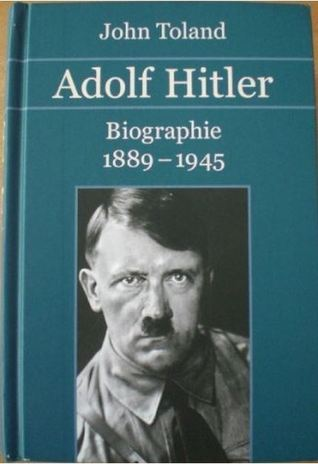 Adolf Hitler. Biographie 1889-1945  by  John Willard Toland