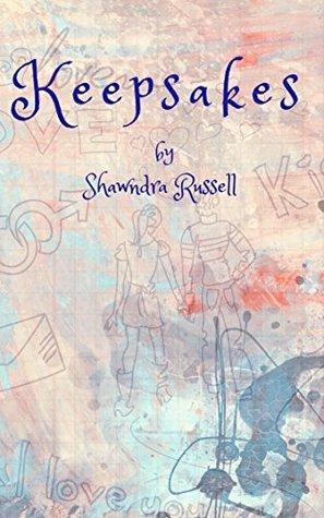 Keepsakes  by  Shawndra Russell