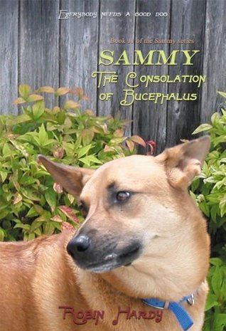 Sammy: The Consolation of Bucephalus (The Sammy Series Book 11) Robin Hardy