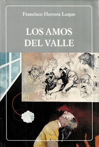 Los amos del valle Francisco Herrera Luque