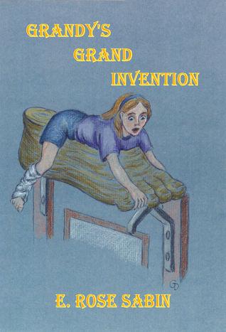 Grandys Grand Inventions E. Rose Sabin