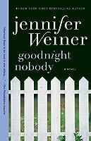 Goodnight Nobody Jennifer Weiner