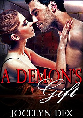 A Demons Gift  by  Jocelyn Dex