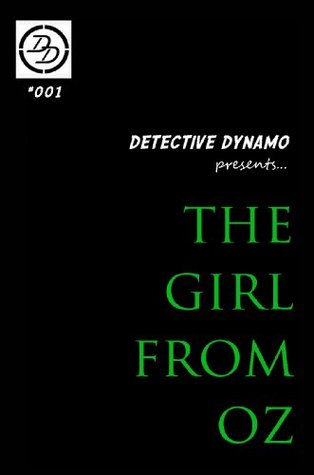 Detective Dynamo - The Girl From OZ  by  Detective Dynamo