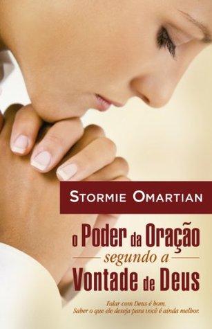Poder da oração segundo a vontade de Deus Stormie Omartian