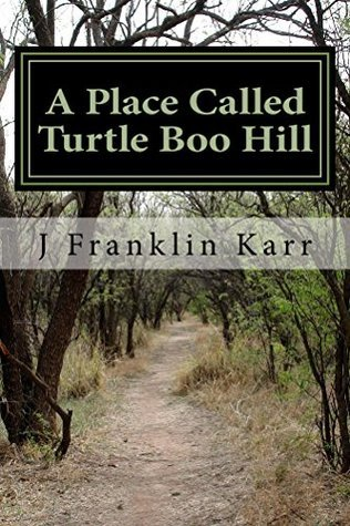 A Place Called Turtle Boo Hill  by  J Karr