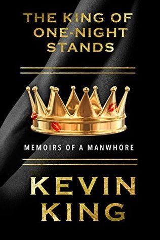The King of One-Night Stands  by  Kevin King