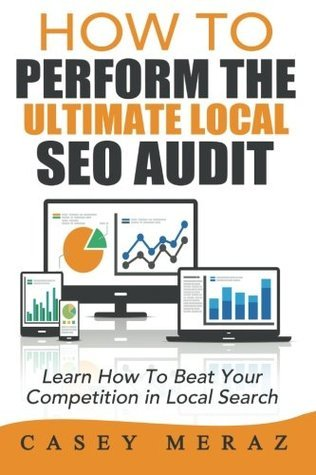 How to Perform the Ultimate Local Seo Audit Mr. Casey Meraz
