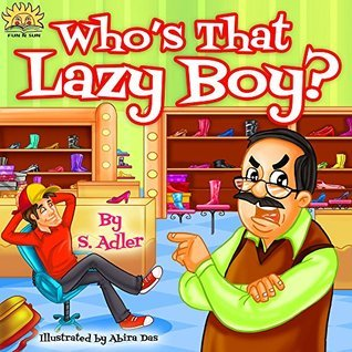 Whos That Lazy Boy?  by  Sigal Adler