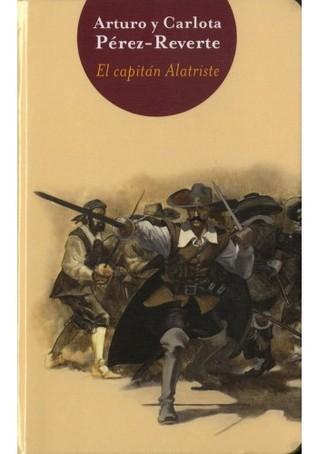 El Capitán Alatriste Arturo Pérez-Reverte