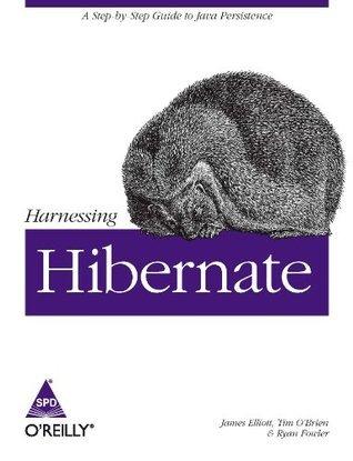 Harnessing Hibernate  by  Elliott