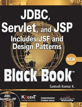 JDBC, Servlets, and JSP Black Book  by  Santosh Kumar K.