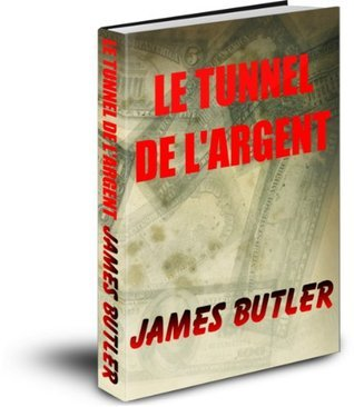 Le tunnel de largent James Butler