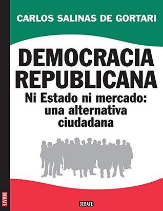 Democracia republicana Carlos Salinas De Gortari