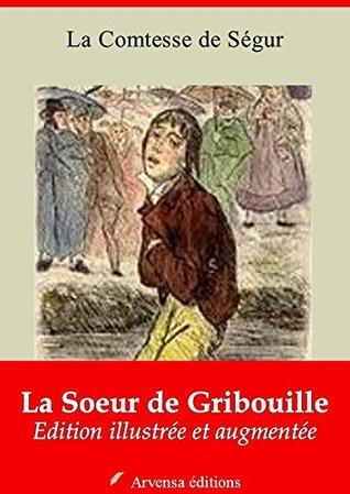 La Soeur de Gribouille - Nouvelle édition illustrée et augmentée  by  Comtesse de Ségur