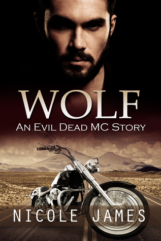Wolf (Evil Dead MC, #4) Nicole James