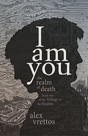 I Am You: The Realm Of Death (The Trilogy Of The Realms Book 1) John Everton