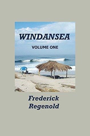 WindanSea - Volume One  by  Frederick Regenold