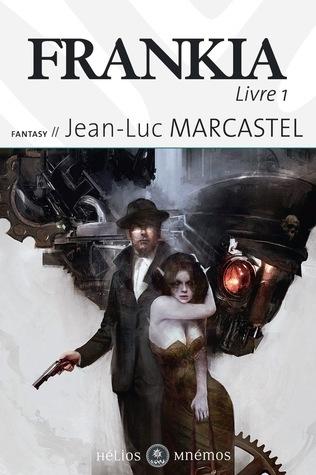 Frankia (Frankia, #1)  by  Jean-Luc Marcastel