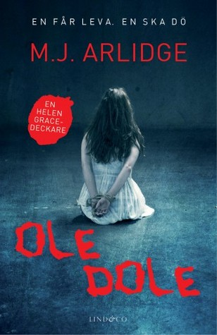 Ole dole  (Helen Grace, #1)  by  M.J. Arlidge