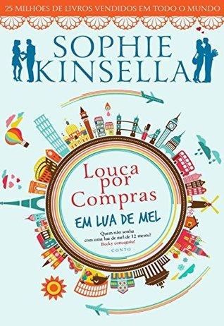 Louca Por Compras em Lua de Mel  by  Sophie Kinsella