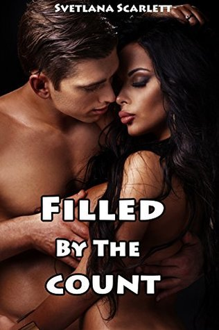 Filled the Count - Books 1-5 Collection by Svetlana Scarlett