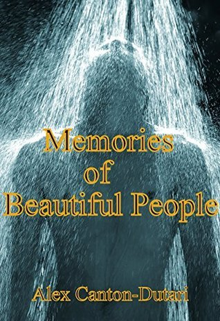Memories of Beautiful People (Doc Book 5)  by  Alex Canton-Dutari