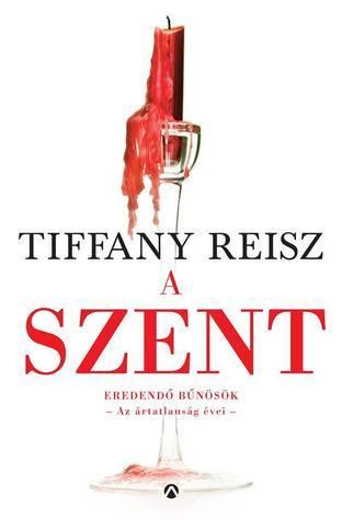 A szent (The Original Sinners: White Years, #1)  by  Tiffany Reisz