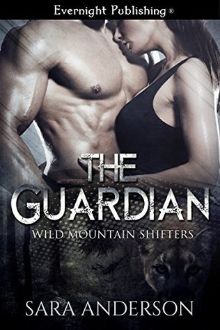 The Guardian (Wild Mountain Shifters Book 1)  by  Sara    Anderson