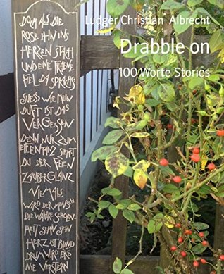 Drabble on: 100 Worte Stories  by  Ludger Christian Albrecht