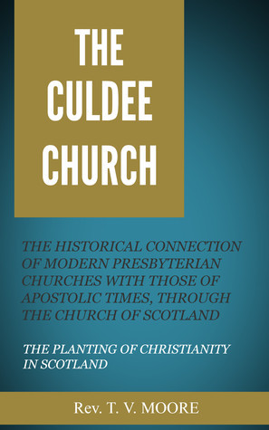 The Culdee Church  by  T. V. Moore