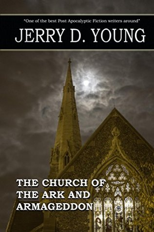 Church of the Ark and Armageddon Jerry D. Young