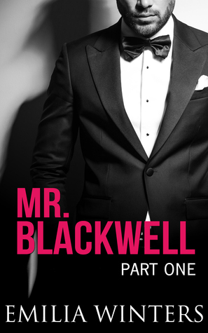 Mr. Blackwell: Part One Emilia Winters