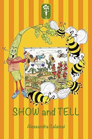 Show and Tell (Celery Charles and Pals Book 1) Alessandra Calamia