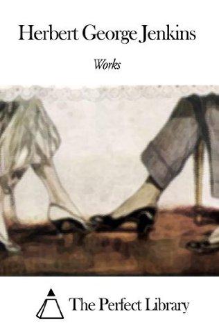 Works of Herbert George Jenkins  by  Herbert George Jenkins