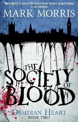 The Society of Blood (Obsidian Heart, #2)  by  Mark Morris