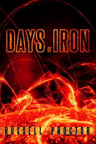 Days of Iron (Book 1) Russell Proctor