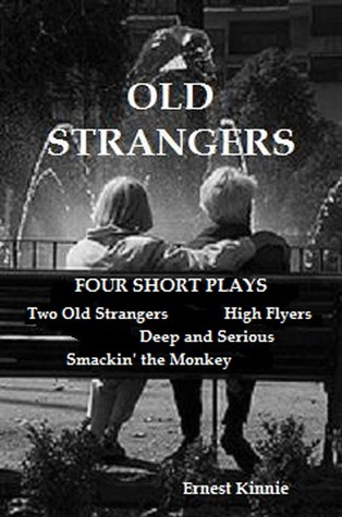 Old Strangers: Five Short Plays  by  Ernest Kinnie