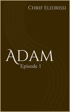 Adam (Episode 1) Chrif Elidrissi