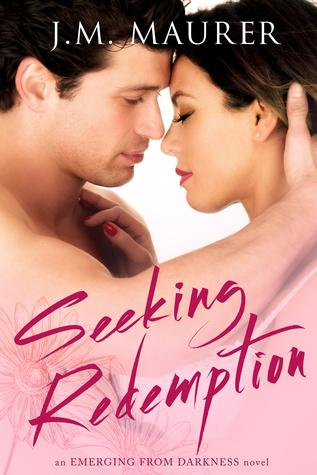 Seeking Redemption (Emerging From Darkness Book 2) J.M. Maurer