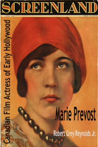 Marie Prevost Canadian Film Actress of Early Hollywood Robert Grey Reynolds, Jr