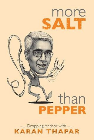 More Salt Than Pepper : Dropping Anchor with Karan Thapar  by  Karan Thapar