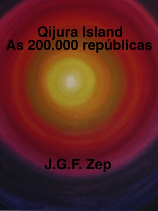 Qijura Island As 200.000 repúblicas  by  J.G.F.Zep