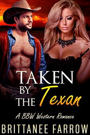 Taken  by  the Texan by Brittanee Farrow