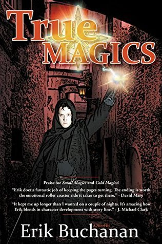 True Magics (The Thomas Flarety Books Book 3)  by  Erik Buchanana