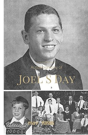 Autobiography of Joel S Day (For Family Only): Submitted Caleb Day by Caleb Day